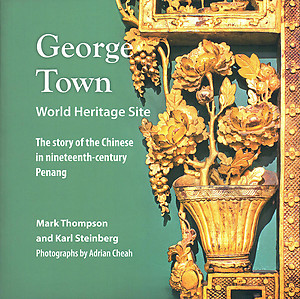 George Town World Heritage Site: The story of the Chinese in nineteenth-century Penang