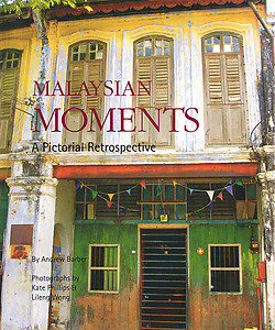 Malaysian Moments: A Pictorial Retrospective