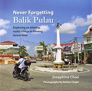 Never Forgetting Balik Pulau