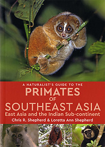A Naturalist's Guide to the Primates of Southeast Asia, East Asia and the Indian Sub-continent