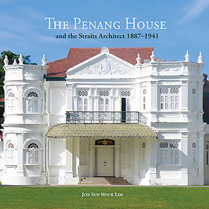 The Penang House and the Straits Architect 1887 – 1941