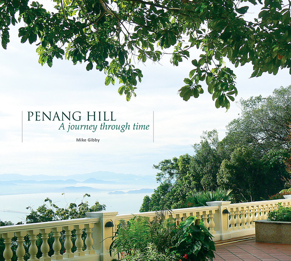 Penang Hill: A journey through time