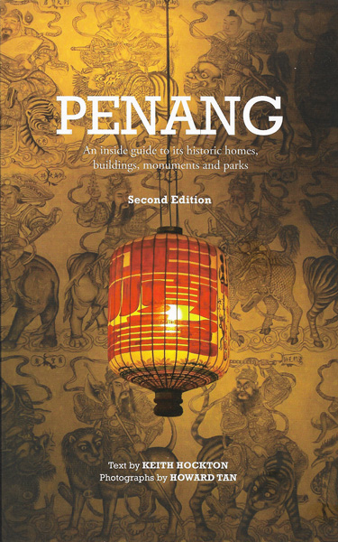 Penang: An inside guide to its historic homes, buildings, monuments and parks.